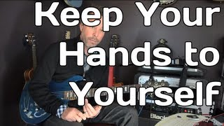 Keep Your Hands To Yourself By The Georgia Satellites Guitar Lesson