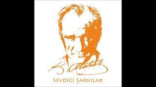 Atatürk'ün Sevdiği Şarkılar - Çanakkale İçinde