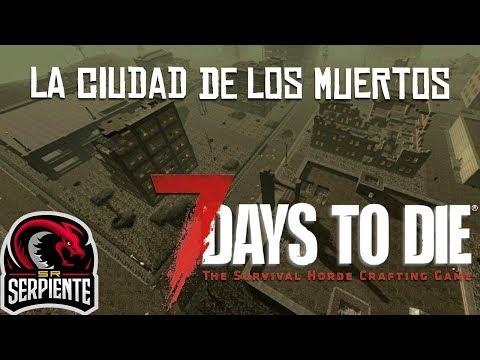 LA CIUDAD DE LOS MUERTOS | 7 DAYS TO DIE Alpha 16 c/ None y Eruby