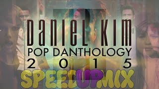 Pop Danthology 2015 Full Version (Speed Up Mix)