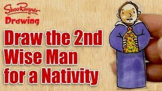 How to draw the 2nd Wise Man - Make a Nativity Scene