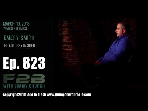 Ep 823 FADE to BLACK Jimmy Church w Emery Smith : ET, UFO and Air Force Insider Speaks :
