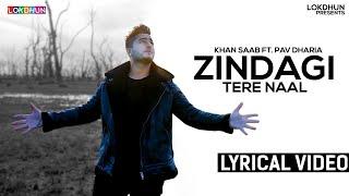 Download Zindagi Tere Naal ( Lyrical Video ) - Khan Saab , Pav Dharia | Punjabi Songs
