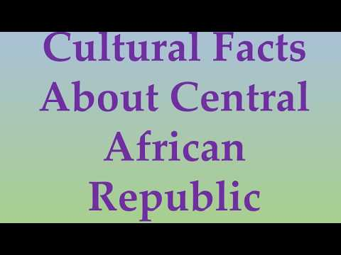 Cultural Facts About Central African Republic