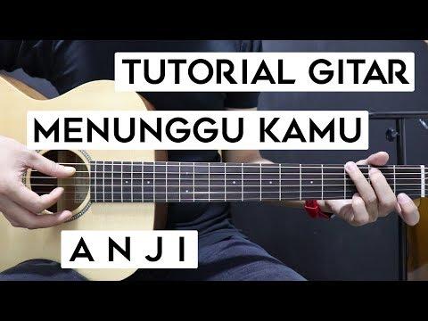 (Tutorial Gitar) Anji - Menunggu Kamu | Lengkap Dan Mudah