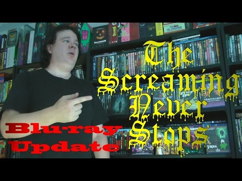 The Screaming Never Stops!  Blu-ray Update