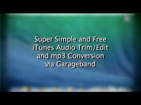 Super Simple iTunes Audio Trim/Edit & mp3 Conversion via Garageband