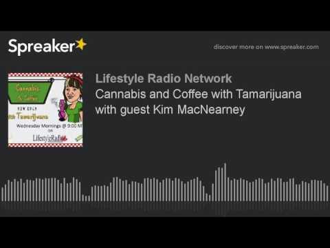 Cannabis and Coffee with Tamarijuana with guest Kim MacNearney