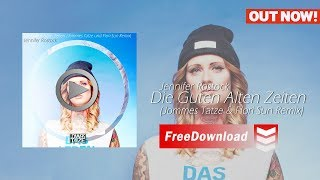 Jennifer Rostock - Die Guten Alten Zeiten (Jommes Tatze & Flori Sun Remix) #freedownload