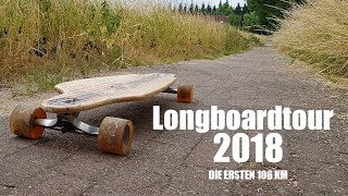 "Meine Longboardtour 2018 ""Die ersten 106 km"""