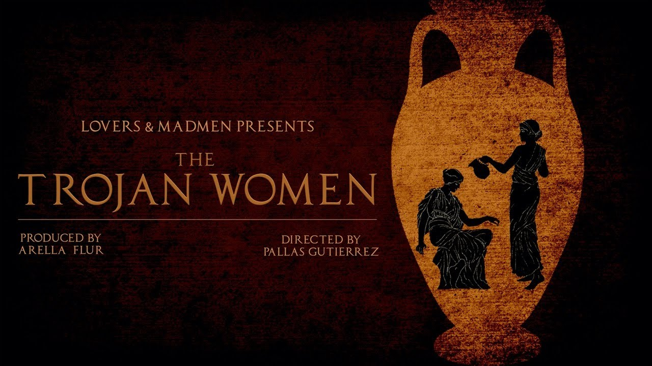 Download Lovers and Madmen Presents: The Trojan Women (Saturday)