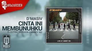 D'MASIV - Cinta Ini Membunuhku (Electric Version @ABBEY RD) | Karaoke Version