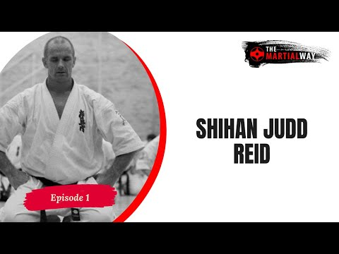 The Martial Way Ep.  1 - Judd Reid