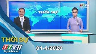 Thời sự Tây Ninh 01-4-2020 | Tin tức hôm nay | TayNinhTV