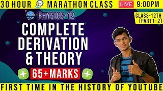 Complete Physics 12th Board  30 Hour Marathon Class    Full Derivation in One Shot   70/70 physics