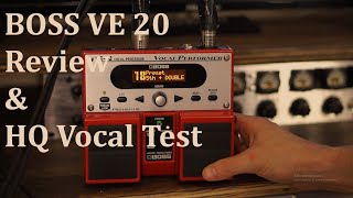 Boss VE 20 Performer Review & HQ Vocal Test