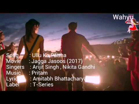 Ullu Ka Pattha [English]. Jagga Jasoos | Ranbir K, Katrina K| Arijit Singh, Nikita Gandhi | T-Series