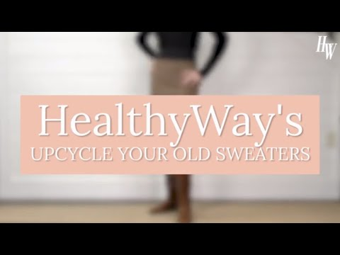 Upcycle Your Old Sweaters
