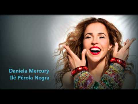 Daniela Mercury - Ilê Pérola Negra