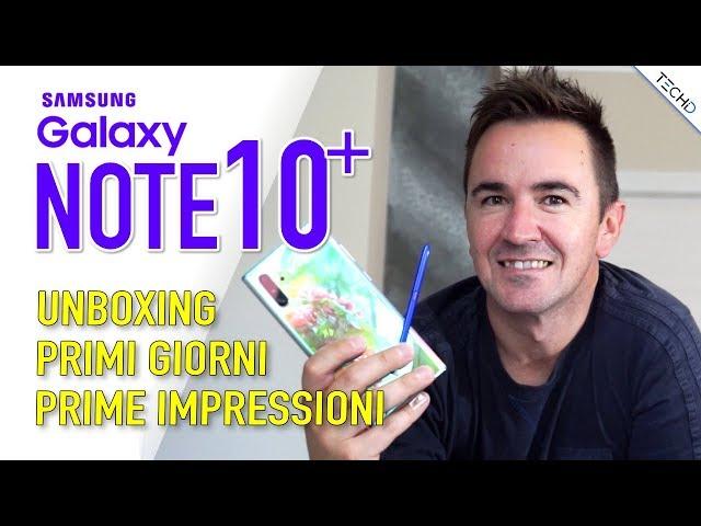 #Samsung Galaxy Note 10 Plus - Unboxing / Primi Giorni
