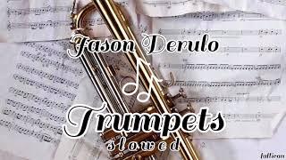 Jason derulo - trumpets // s l o w e d ...