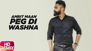 Peg Di Waashna | Remix | Amrit Maan Ft Dj Flow | Himanshi Khurana | Latest Punjabi Song 2018