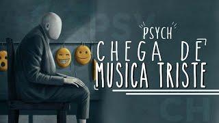Psych - Chega de Música Triste