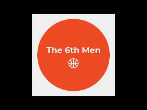 The 6th Men Podcast: Episode 2