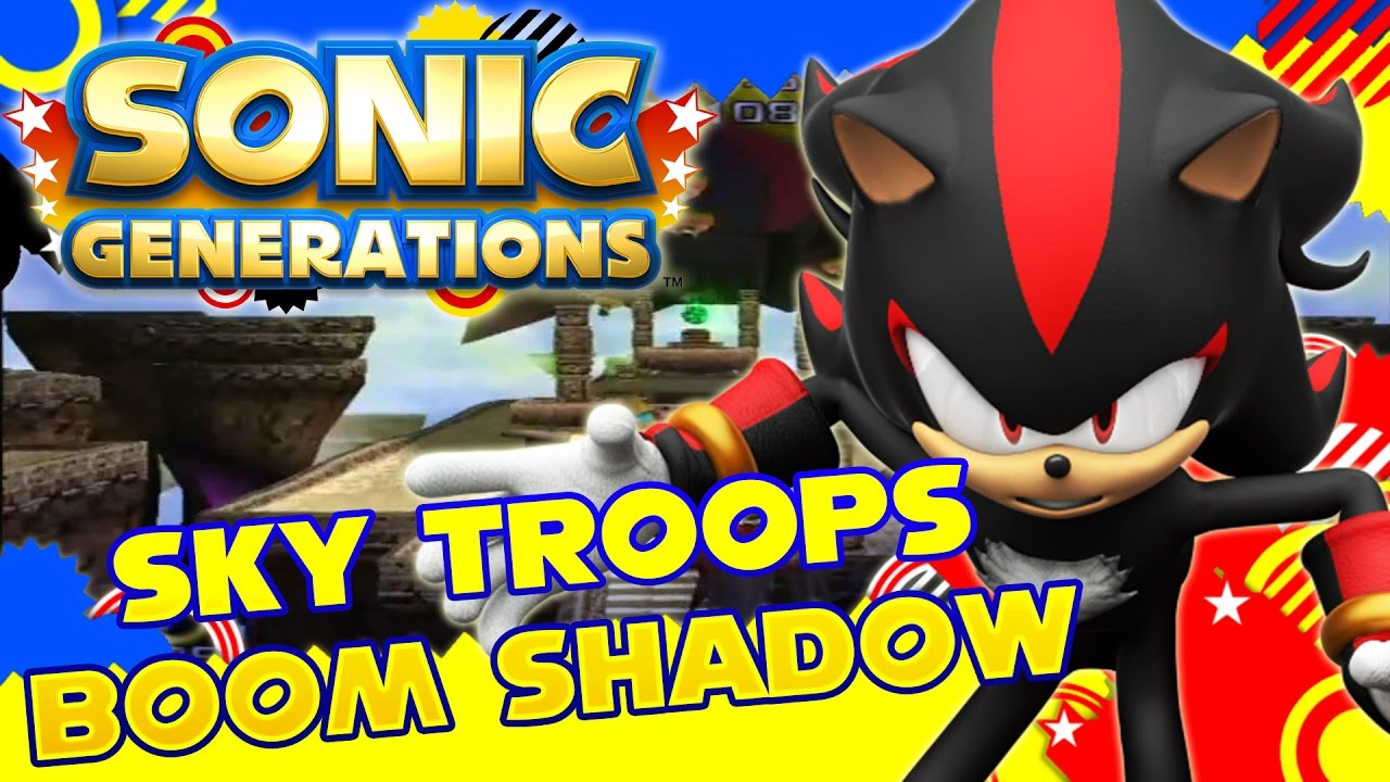 SONIC GENERATIONS MOD SHOWCASE | SHADOW THE HEDGEHOG BOOM IN SKY TROOPS!!!