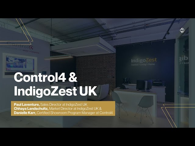 Connected Design Insider Talk: Control4 & IndigoZest UK