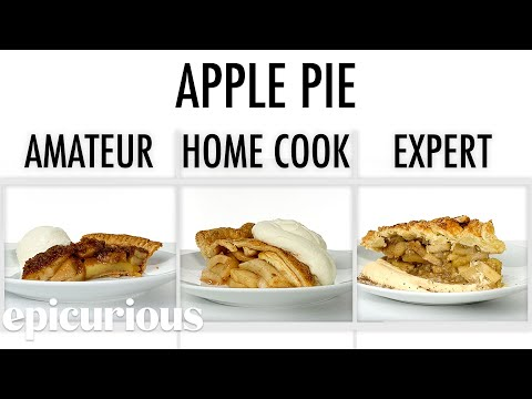 4 Levels of Apple Pie: Amateur to Food Scientist | Epicurious