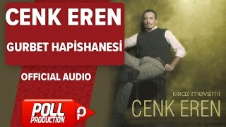 Cenk Eren - Gurbet Hapishanesi - ( Official Audio )