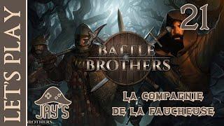 [FR] Let's Play : Battle Brothers - Épisode 21 - La Compagnie de la Faucheuse
