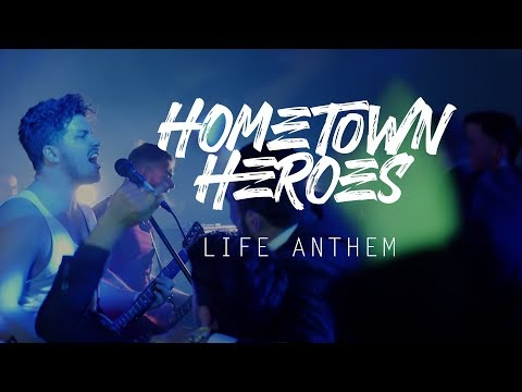 Hometown Heroes - Life Anthem (Official Music Video)