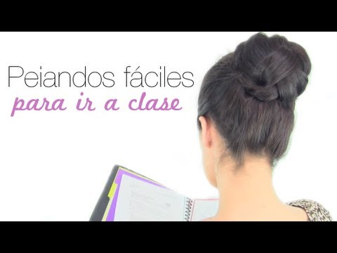 PEINADOS FÁCILES PARA IR A CLASE