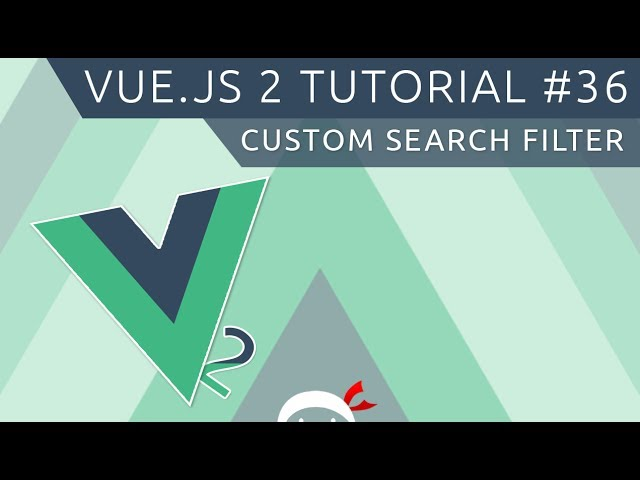 Vue JS 2 Tutorial #36 - Custom Search Filter