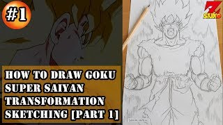 [Part 1] How To Draw GOKU Super Saiyan Transformation - Sketching | Studio Z