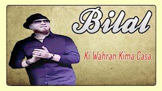 Cheb Bilal - Ki Wahran Kima Casa