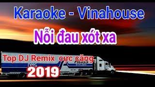 Top DJ | Nỗi đau xót xa Remix 2019 | Karaoke | Nhạc sống thế sỹ
