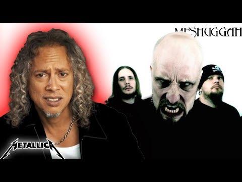 Kirk Hammett: What I Think About Meshuggah  Metallica Guitarist