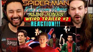 SPIDER-MAN: FAR FROM HOME Weird Trailer #2 | NEW PARODY by Aldo Jones - REACTION!!!