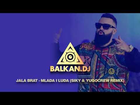 Jala Brat - Mlada i luda (Siky & YugoCrew Remix)
