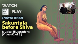 Inayat Khan : Sakuntala before Shiva (Musical illustrations) Video #2 of 3
