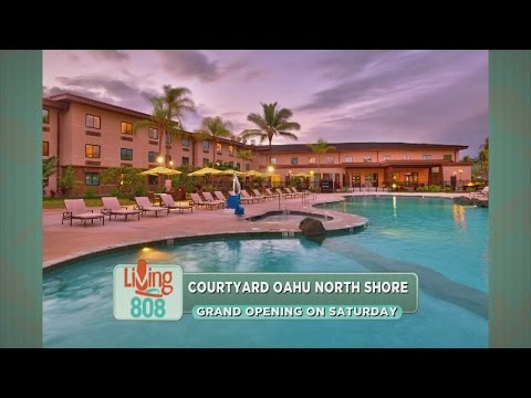The Courtyard Oahu North Shore Hotel is celebrating their grand opening