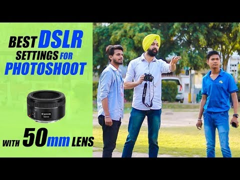 Best DSLR Settings with 50mm lens for Photoshoot | Step by Step in Hindi