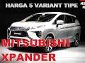 Harga Resmi Mitsubishi Xpander All Variant & Tipe