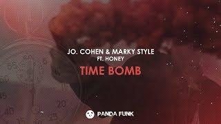 Jo. Cohen x Marky style - Time Bomb Ft. Honey