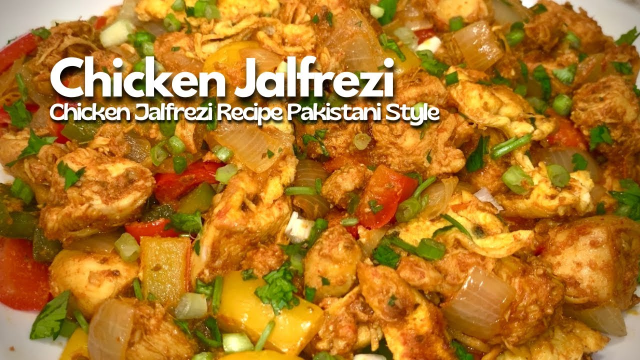 Chicken Jalfrezi Chicken Jalfrezi Recipe Pakistani Style Youtube