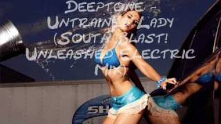 Deeptone - Untrained Lady (South Blast! Unleashed Electric Mix)