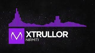 [Dubstep] - Xtrullor - Nirmiti [Free Download]